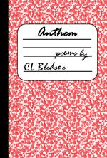 Anthem by CL Bledsoe