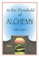 At the Threshold of Alchemy by John Amen