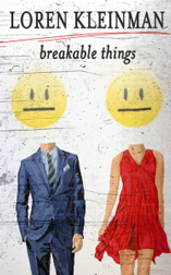 BREAKABLE THINGS Poems by Loren Kleinman