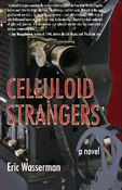 Celluloid Strangers a novel by Eric Wasserman