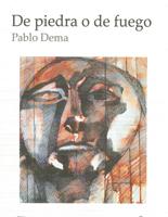 De piedra o de fuego by Pablo Dema