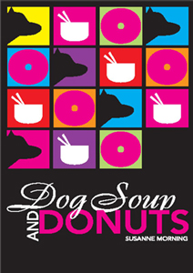 Dog Soup AND DONUTS by Susanne Morning