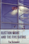 Election Night and the Five Satins by Tim Suermondt