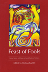 Feast of Fools Poems, Stories, and Essays on Sacred Fools and Tricksters Edited by Melissa Guillet