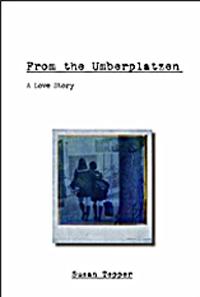 From The Umberplatzen by Susan Tepper