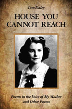 House You Cannot Reach-Poems in the Voice of My Mother and Other Poems