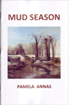 Mud Season by Pamela Annas