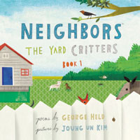 Neighbors The Yard Critters Book 1 poems by George Held