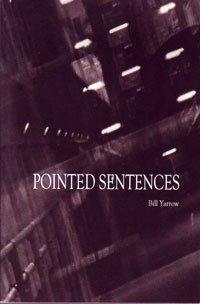 Pointed Sentences by Bill Yarrow