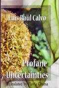 Profane Uncertainties by Luis Raul Calvo