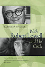 with Robert Lowell and His Circle by Kathleen Spivack
