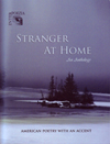 Stranger At Home An Anthology American Poetry With An Accent Edited by Andrey Gritsman