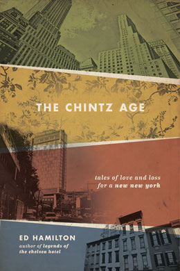THE CHINTZ AGE tales of love and loss for a new new york by Ed Hamilton
