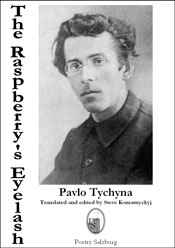 The Raspberry's Eyelash by Pavlo Tychyna, Translated and edited by Steve Komarnyckyj