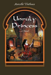 Unruly Princess by Marcelle Thiebaux