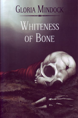 Whiteness of Bone by Gloria Mindock